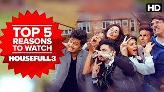 Top 5 Reasons to Watch Housefull 3 | Akshay, Jacqueline, Abhishek, Nargis, Riteish, Lisa Haydon
