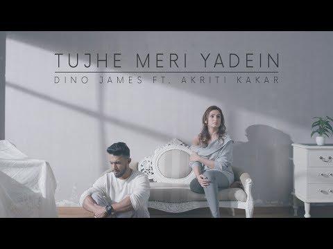 Xxx Mp4 Dino James Tujhe Meri Yadein Feat Akriti Kakar Official Video 3gp Sex