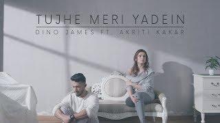 Dino James - Tujhe Meri Yadein Feat. Akriti Kakar [Official Video]