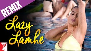 Remix Song - Lazy Lamhe | Thoda Pyaar Thoda Magic