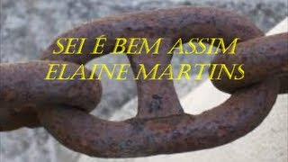 SEI É BEM ASSIM  Elaine Martins