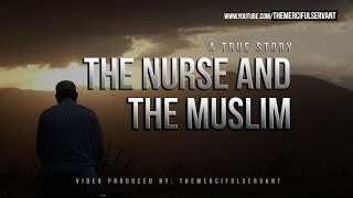 The Nurse and the Muslim ᴴᴰ - Emotional True Story