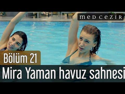 Medcezir 21.Bölüm Mira Yaman Havuz Sahnesi