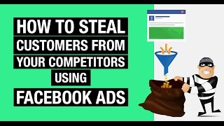 How to use Facebook to Steal Customers From Your Competitors - The Eureka Master Class