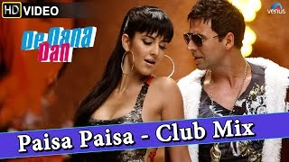 Paisa Paisa – Club Mix Full Video Song | De Dana Dan | Akshay Kumar, Katrina Kaif |