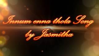 Innum enna thola Song  by Jasmitha