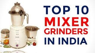 10 Best Mixer Grinders in India with Price | Top Mixer Grinders | 2017
