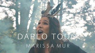 Marissa Mur - Darlo Todo [Official Video]