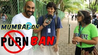 Mumbai On Porn Ban | Being Indian