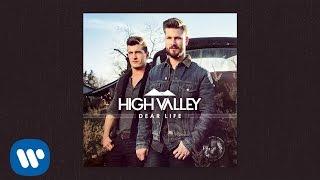 High Valley - Dear Life (Official Audio)