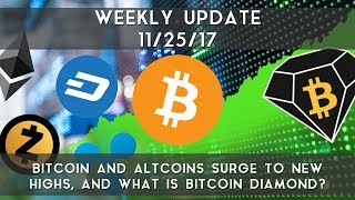 Weekly Update (11/25/17) | Cryptocurrencies Surge to New Highs, and What is Bitcoin Diamond?
