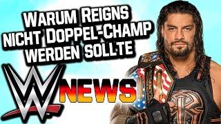 Warum Reigns nicht Doppel-Champ werden sollte, AJ Styles verletzt? | WWE NEWS 96/2016