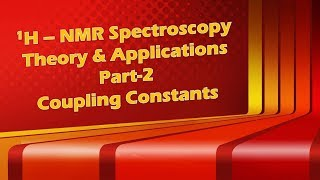 1H NMR Spectroscopy Theory & Applications Part 2 Coupling constants | in Hindi | 2018