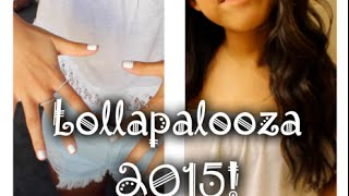Get Ready With Me; LOLLAPALOOZA 2015!