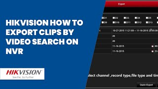 Hikvision how to export clips by video search on NVR