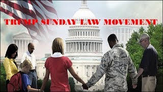 TRUMP POPE SUNDAY LAW MOVEMENT. SCOTUS BLUE LAWS CHURCH & STATE. HURRICANE HARVEY: A MORAL DECAY