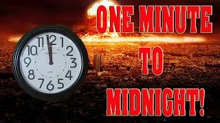 One minute to midnight - on the brink of world war three!!!