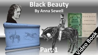 Part 1 - Black Beauty Audiobook by Anna Sewell (Chs 1-19)