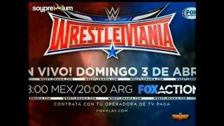 WWE WrestleMania 32 | Abril 03, 2016 | Dallas, Texas - Promo en Español #3