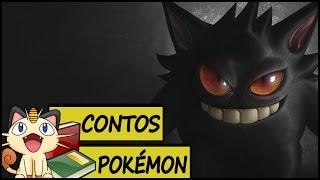 Contos Pokémon #16 - Gengar o Pokémon Sombra!