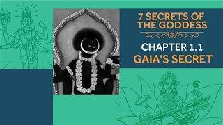 7 Secrets of the Goddess: Chapter 1.1 - Gaia's Secret