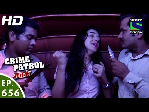 Crime Patrol - क्राइम पेट्रोल सतर्क - Sanak - Episode 656 - 13th May, 2016