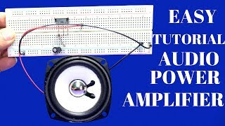 How To Make Audio Power Amplifier Using simple Way - Basic Audio Amplifier Easy Tutorial at Home