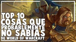TOP 10 Cosas que Quizas No Sabias de World of Warcraft