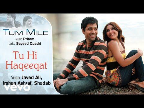 Tu Hi Haqeeqat Official Audio Song Tum Mile Javed Ali Pritam