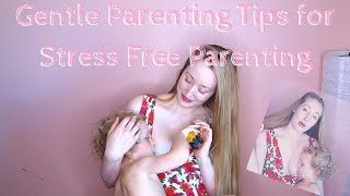 Gentle Parenting Tips for Stress Free Parenting
