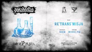Pokahontaz - 08 Re'trans'misja ft. Miuosh, Puq (Receptura LP)