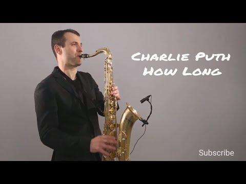Charlie Puth - How Long [Saxophone Cover] by Juozas Kuraitis