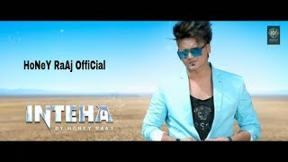 Inteha full hd video song / honey raaj / by nawab zada