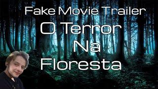 Fake Movie Trailer: O Terror na Floresta
