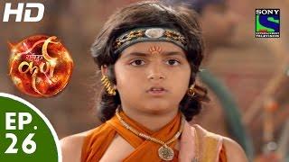 Suryaputra Karn - सूर्यपुत्र कर्ण - Episode 26 - 7th August, 2015