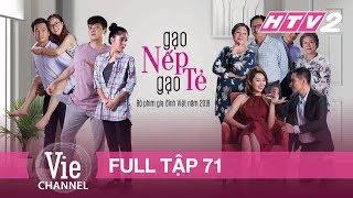 GẠO NẾP GẠO TẺ - Tập 71 - FULL  Phim Gia Đình Việt 2018