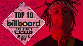 Top 10 • US Bubbling Under Hip-Hop/R&B Songs • December 16, 2017   Billboard-Charts