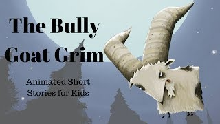 The Bully Goat Grim (Animated Stories for Kids)