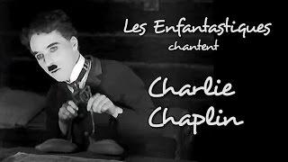 CHARLIE CHAPLIN - Les Enfantastiques