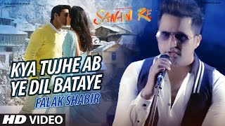 Kya Tujhe Ab Ye Dil Bataye VIDEO SONG | SANAM RE | Falak Shabir | T-Series