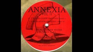 Annexia - Escalation Fantasy (Part 1)