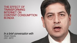 Vikran Chandra - CEO, NDTV - On Evolution of Digital Content And Internet in India