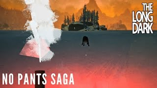 The Long Dark - No Pants Saga (Hour Long Video) (Alpha v.192)