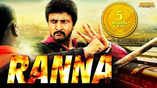 Ranna (2016) Hindi Dubbed Full Movie | Sudeep, Rachita Ram, Haripriya, Devaraj
