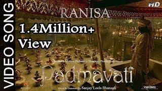 Ranisa Video Song Padmavati Ranveer Singh Shahid Kapoor Deepika Padukone