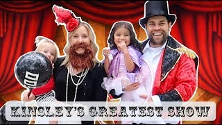 🎪 KINSLEY'S 3RD BIRTHDAY CIRCUS SPECIAL | THE GREATEST SHOWMAN 🎪