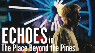 Echoes in The Place Beyond The Pines: How Derek Cianfrance Communicates Themes