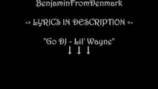 """Lil Wayne - """"Go DJ"""" [Lyrics in Description] *BenjaminFromDenmark*"""