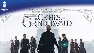 Wands into the Earth - James Newton Howard - Fantastic Beasts: The Crimes of Grindelwald