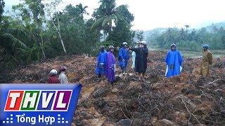 THVL | Người đưa tin 24G: Vùng núi Ba Tơ ở Quảng Ngãi lại sạt lở, người dân phải sơ tán